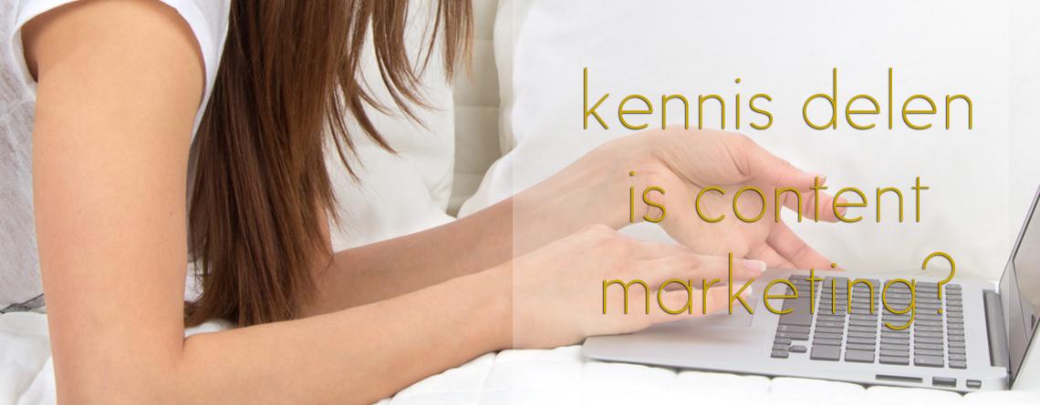 Kennis Delen = Content Marketing?