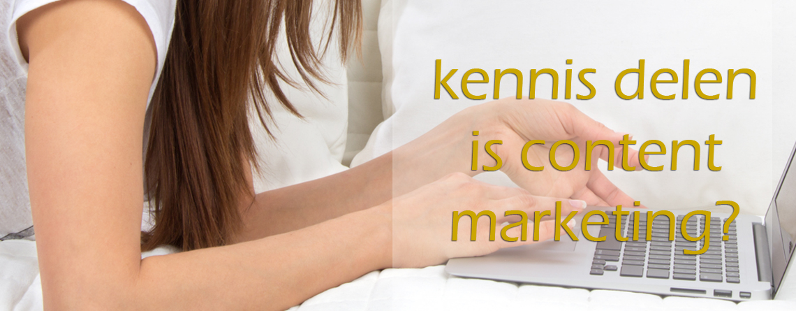 Kennis delen = content marketing